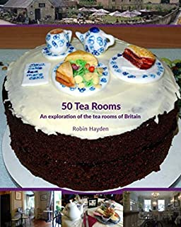 50 Tea Rooms: An exploration of the tea rooms of Britain
