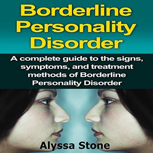 Borderline Personality Disorder: A Complete Guide to the Signs, Symptoms, and Treatment Methods of Borderline Personality Disorder                   By:                                                                                                                                 Alyssa Stone                               Narrated by:                                                                                                                                 John T. Lewis                      Length: 1 hr and 15 mins     1 rating     Overall 4.0