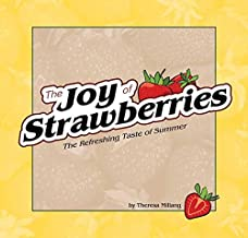 Joy of Strawberries: The Refreshing Taste of Summer (Fruits & Favorites Cookbooks)