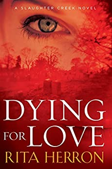 Dying for Love (A Slaughter Creek Novel) by [Rita Herron]