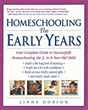 Homeschooling: The Early Years: Your Complete Guide to Successfully Homeschooling the 3- to 8- Year-Old Child (Prima Home Learning Library) (English Edition)