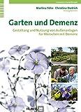 Garten und Demenz: Gestaltung und Nutzung von Aussenanlagen für Menschen mit Demenz