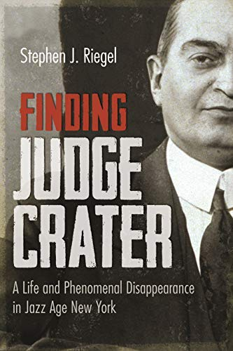 Finding Judge Crater: A Life and Phenomenal Disappearance in Jazz Age New York (New York State Series) (English Edition)