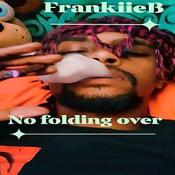 No Folding Over