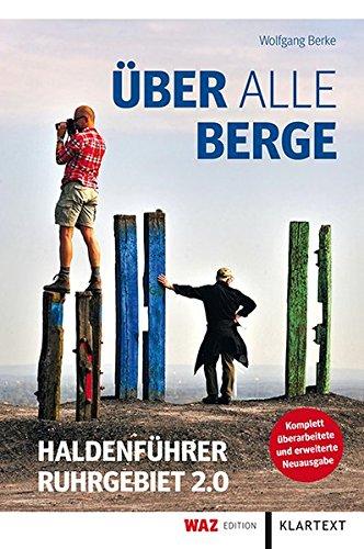 Über alle Berge: Haldenführer Ruhrgebiet 2.0