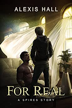 For Real (Spires Book 3) by [Alexis Hall]