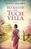 Rückkehr in die Tuchvilla: Roman von Anne Jacobs