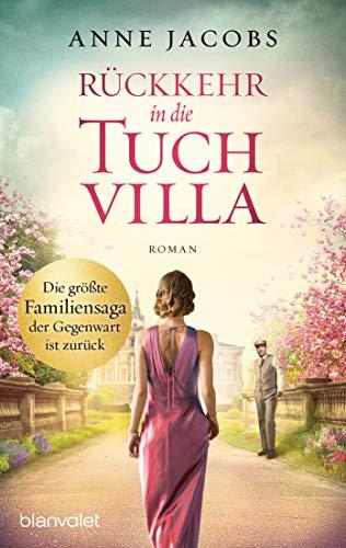 Rückkehr in die Tuchvilla: Roman (Die Tuchvilla-Saga 4)