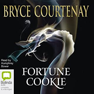 Fortune Cookie                   By:                                                                                                                                 Bryce Courtenay                               Narrated by:                                                                                                                                 Humphrey Bower                      Length: 21 hrs and 40 mins     71 ratings     Overall 4.5
