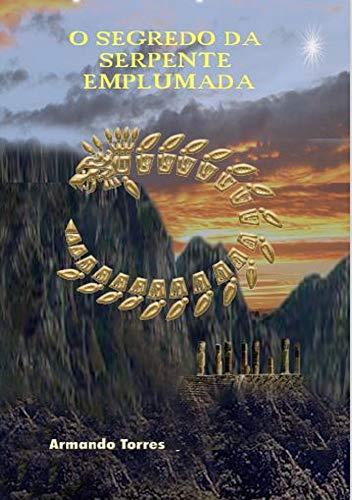 O Segredo da Serpente Emplumada: Novos diálogos com Carlos Castaneda