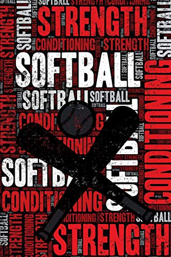 Softball Strength and Conditioning Log: Softball Workout Journal and Training Log and Diary for Player and Coach - Softball Notebook Tracker