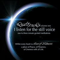 Quiettracks: I Listen for the Still Voice 1 by Voice of Stillness (2013-05-03)