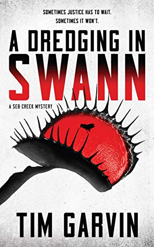 Image of A Dredging in Swann: A Seb Creek Mystery (The Seb Creek Mysteries, Book 1) (The Seb Creek Mysteries, 1)