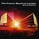 Songtexte von The Future Sound of London - Environments 4