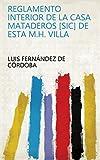 Reglamento interior de la Casa mataderos [sic] de esta M.H. Villa