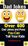 Dad Jokes: Over 600 Dad Jokes and Puns You Can Tell Your Kids