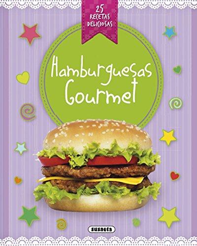 Hamburguesas gourmet (Recetas deliciosas)