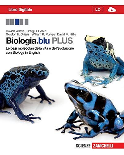 Biologia.blu. Plus. Le basi molecolari della vita e dell'evoluzione. Per le Scuole superiori. Con espansione online