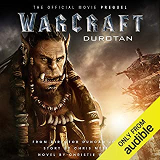Warcraft: Durotan     The Official Movie Prequel              Written by:                                                                                                                                 Christie Golden                               Narrated by:                                                                                                                                 Toby Longworth                      Length: 7 hrs and 29 mins     5 ratings     Overall 4.8