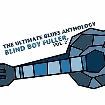 The Ultimate Blues Anthology: Blind Boy Fuller, Vol. 2