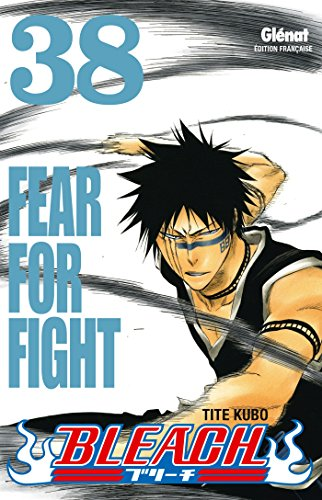 Bleach - Tome 38: Fear for fight
