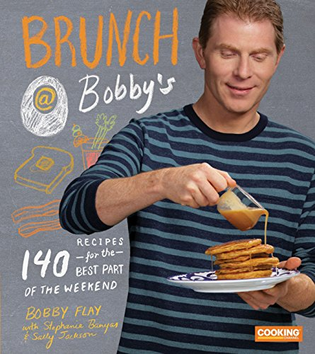 Brunch at Bobby's: 140 Recipes for the Best Part of