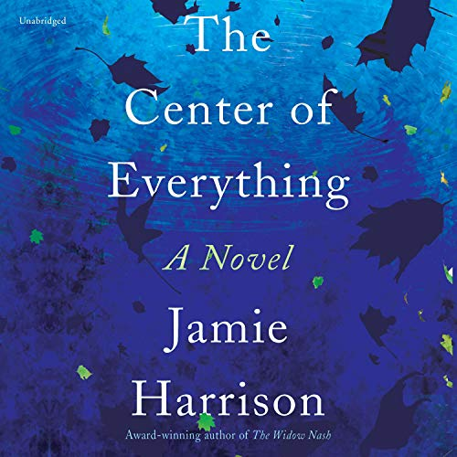 The Center of Everything Audiobook By Jamie Harrison cover art