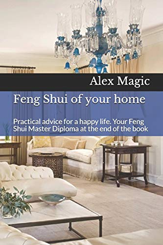 Feng Shui of your home: Practical advice for a happy...
