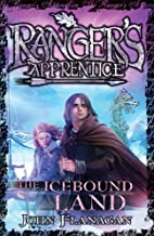 Ranger's Apprentice 3: The Icebound Land (Ranger's Apprentice Series)