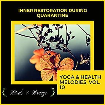 Inner Restoration During Quarantine - Yoga & Health Melodies, Vol. 10