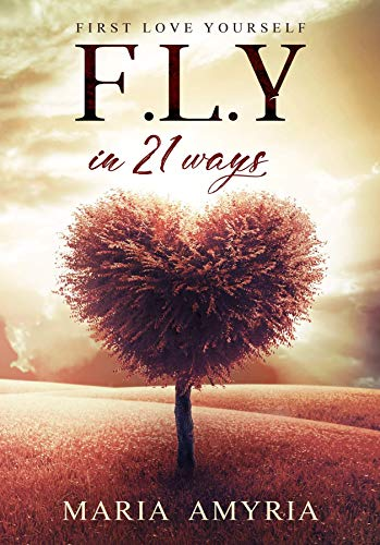 First Love Yourself In 21 Ways Kindle Edition By Ria Maria Self Help Kindle Ebooks Amazon Com