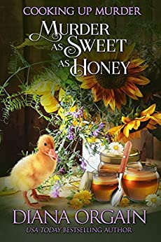 Murder as Sweet as Honey (Cooking up Murder Book 2) by [Diana Orgain]