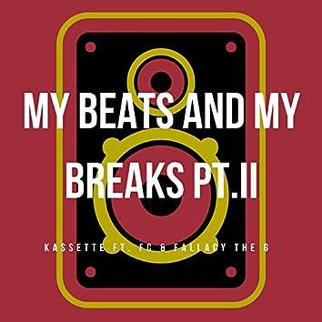 My Beats & My Breaks Pt. II (feat. FC & Fallacy the G)