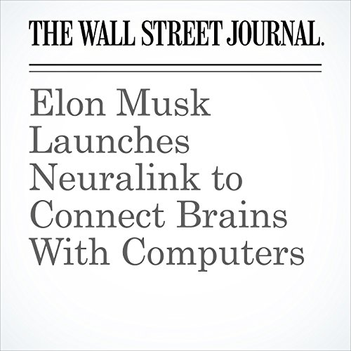 Elon Musk Launches Neuralink to Connect Brains With Computers copertina