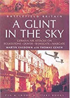A Glint In The Sky (Battlefield Britain)