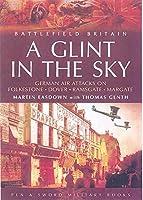 A Glint In The Sky (Battlefield Britain)