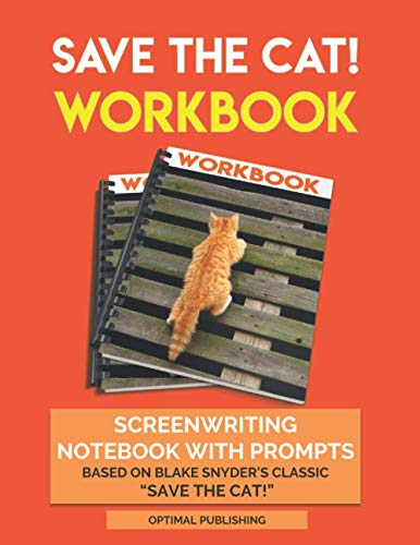 Save The Cat Workbook: EXPANDED EDITION - Companion Notebook/Journal With Guided Prompts, Character and Scene Planning Based On Blake Snyder's Classic Guide
