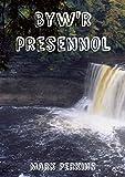 Byw'r presennol (Welsh Edition)