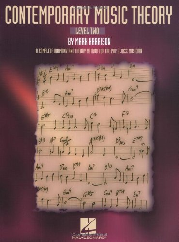 Contemporary Music Theory - Level Two: A Complete Harmony and Theory Method for the Pop and Jazz Musician (PIANO)