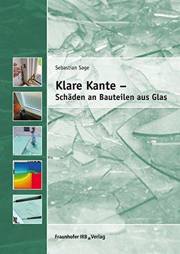 Klare Kante - Schäden an Bauteilen aus Glas.