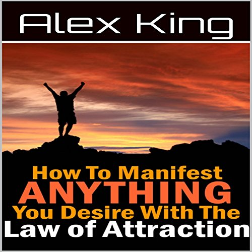How to Manifest Anything You Desire with the Law of Attraction audiobook cover art