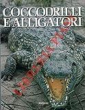Coccodrilli e alligatori.