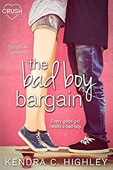 The Bad Boy Bargain (Suttonville Sentinels Book 1) by [Kendra C. Highley]