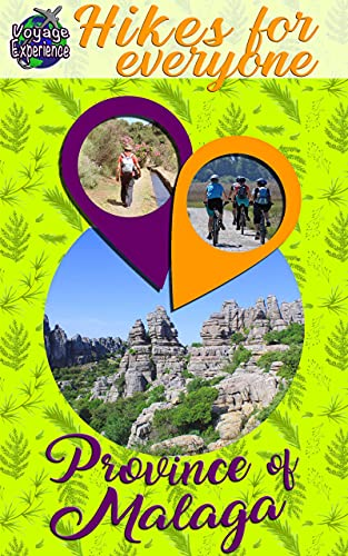 Hikes for everyone - Province of Malaga (Voyage Experience) (English Edition)
