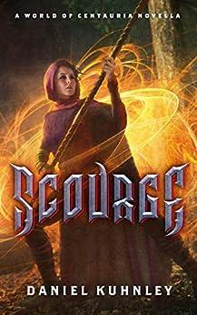 Scourge: A World Of Centauria Novella by [Daniel Kuhnley]
