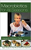 Macrobiotics For All Seasons : Vegan Recipes for Year-Round Health and Happiness (English Edition)