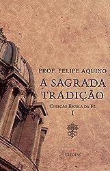 Escola da Fé. Sagrada Tradição – Volume I