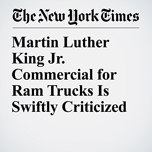 Martin Luther King Jr. Commercial for Ram Trucks Is Swiftly Criticized copertina