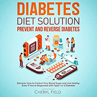 Diabetes Diet Solution: Prevent and Reverse Diabetes: Discover How to Control Your Blood Sugar and Live Heathy, Even If You're Diagnosed with Type 1 or 2 Diabetes audiobook cover art