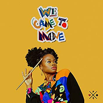 WE CAME TO MOVE (feat. Ryck Jane)
